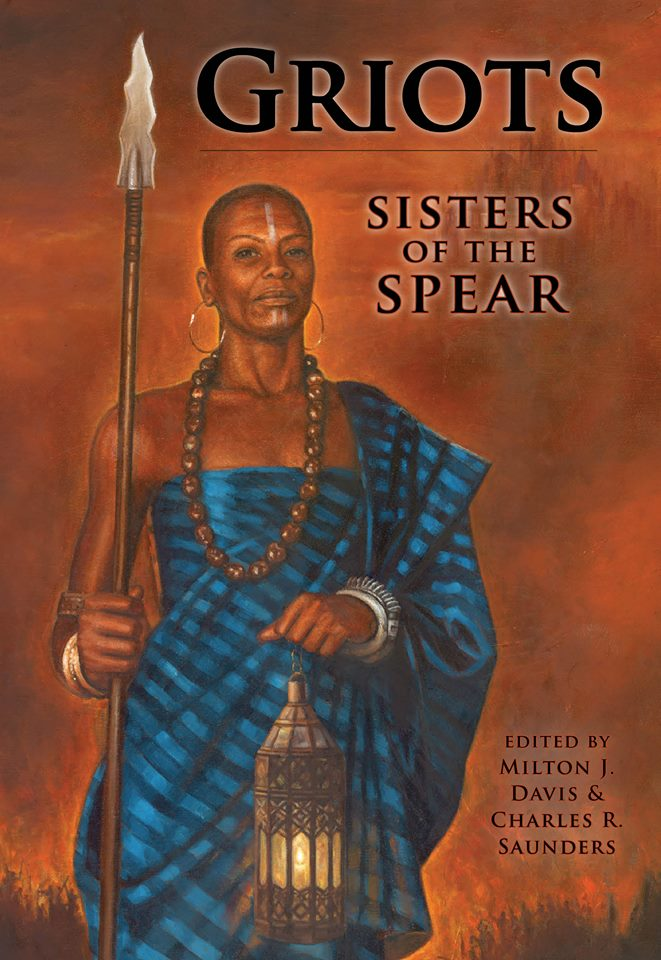 Milton Davis & GRIOTS, SISTERS OF THE SPEAR: Stop #11 on the Butler-Banks Black Sci-Fi Book Tour!