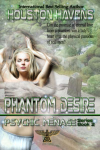 Psychic Ménage Series Week, Book 2: Phantom Desire!