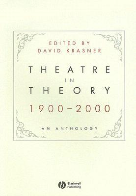 "Book Review: ""Theatre in Theory: 1900-2000"" Edited by David Krasner"