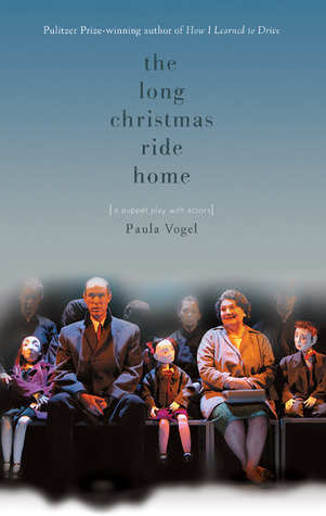 "Play Review: ""The Long Christmas Ride Home"" by Paula Vogel"